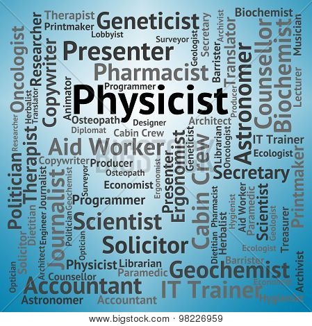 Physicist Job Indicates Occupations Hire And Work