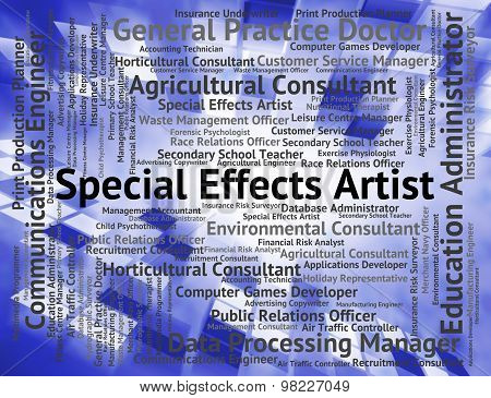 Special Effects Artist Represents Designing Hiring And Word