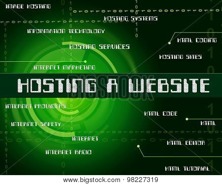 Hosting A Website Indicates Webhosting Internet And Domains
