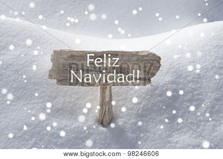 Sign Snowflakes Feliz Navidad Mean Merry Christmas