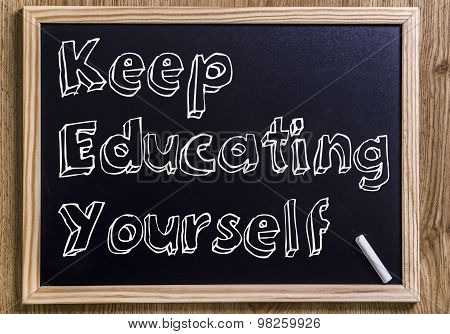 Keep Educating Yourself (key)