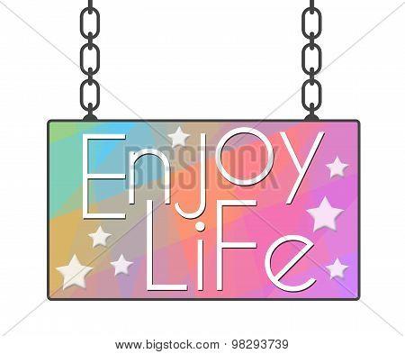 Enjoy Life Colorful Signboard