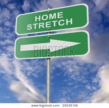 Street Road Sign Home Stretch