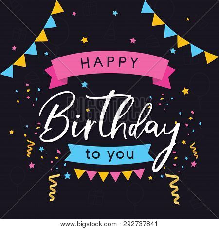 poster of Vector Colorful Greeting Card Happy Birthday. Birthday Card On Black Background. Happy Birthday Back