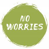 No Worries - Positive Typographic Poster. Lettering Quote - How To Avoid Frustration, Anxiety, Regre poster