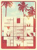 Summer Time Typographic Grunge Vintage Poster Design. Retro Vector Illustration. poster