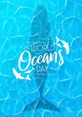 Blue Poster For World Oceans Day. Realistic Sea Scene With Top View On Water Surface With Whale. Vec poster