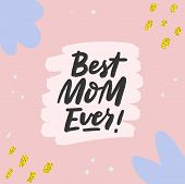 Best Mom Ever Hand Sketched Calligraphy On Textured Doodle Background. Mothers Day Greeting Card Tem poster