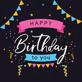 Vector Colorful Greeting Card Happy Birthday. Birthday Card On Black Background. Happy Birthday Back poster