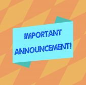 Text Sign Showing Important Announcement. Conceptual Photo Spoken Statement That Tells Showing About poster