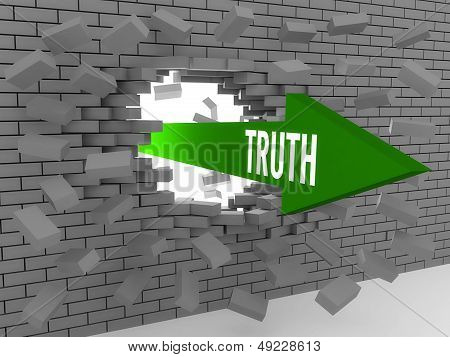 Arrow with word Truth breaking brick wall. Concept 3D illustration.