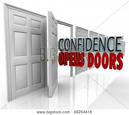 A door opening and the words Confidence Opens Doors illustrating the opportunity made possible by believing in yourself