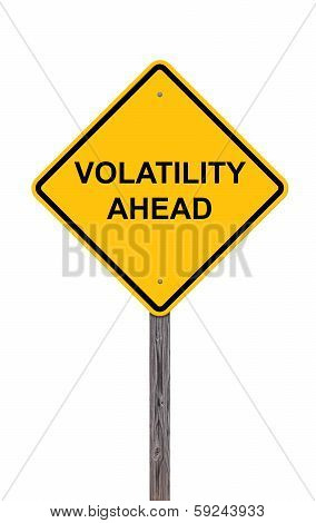 Caution Sign - Volatility Ahead