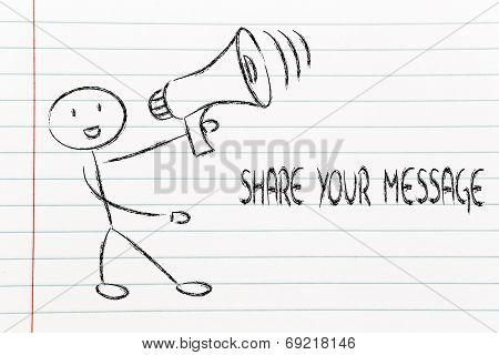 Funny Man With Megaphone: Share Your Message