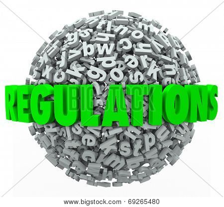 Regulations word in green 3d letters on a ball or sphere of letters illustrating the overwhelming number of confusing laws and rules you must follow