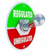 image of toggle switch  - Regulated vs Unregulated words on a toggle switch as government or other authorities approve new guidlenes - JPG
