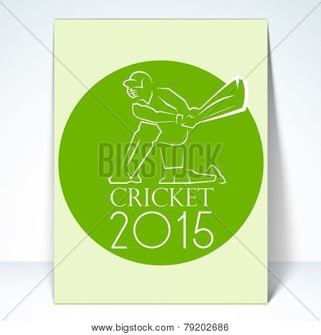 Stylish template, flyer or brochure for Cricket 2015 with batsman in playing action on green background.