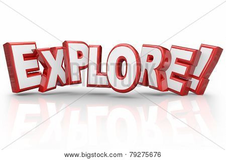 Explore word in red 3d words to illustrate a curious streak and a search for adventure and finding, examining or inspecting a new area