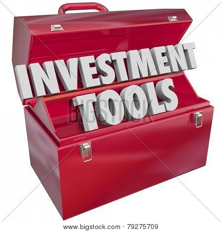 Investment Tools words in 3d letters in a red metal toolbox to illustrate financial advice and resources to help you grow wealth, income and earnings