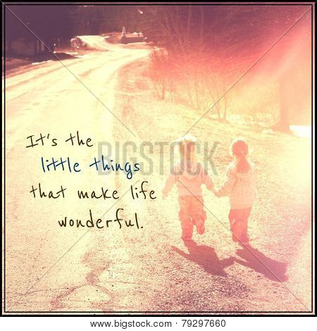 Inspirational Typographic Quote - it's the little things that make life wonderful