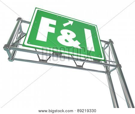 F and I words on a green freeway sign to advertise finance and insurance services at a car, vehicle or automobile dealership