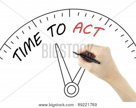 Time To Act Words Written By Man's Hand
