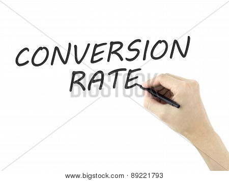 Conversion Rate Words Written By Man's Hand
