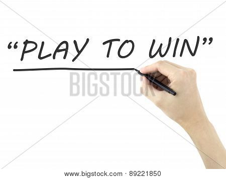 Play To Win Words Written By Man's Hand