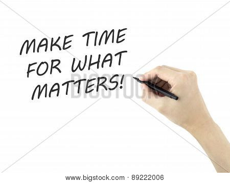 Make Time For What Matters Written By Man's Hand