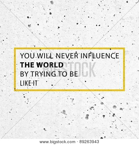 Inspirational Quote Vector Illustration Poster. Concrete Wall Texture Background.