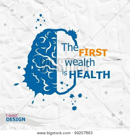 Inspirational Motivational Quote. The First Wealth Is Health. Simple Trendy Design.