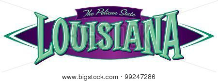 Louisiana The Pelican State