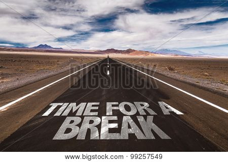 Time for a Break written on desert road