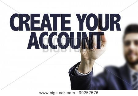 Business man pointing the text: Create Your Account