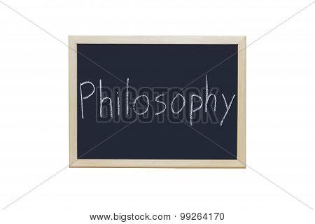 Philosophy Written With White Chalk On Blackboard.