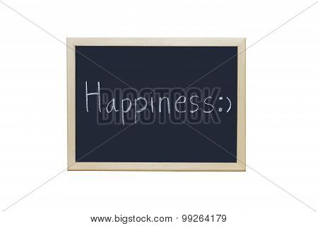 Happiness Written With White Chalk On Blackboard.