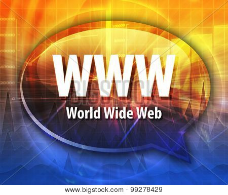 Speech bubble illustration of information technology acronym abbreviation term definition WWW World Wide Web