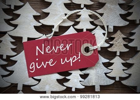 Red Christmas Label With Never Give Up