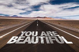 stock photo of you are awesome  - You Are Beautiful written on desert road - JPG