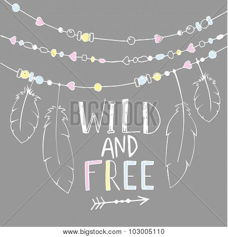 Vector hand drawn poster with text  Wild and Free