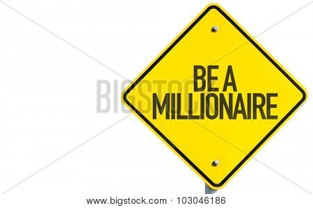 Be A Millionaire sign isolated on white background
