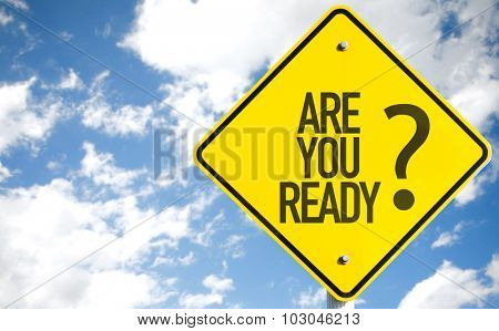 Are You Ready? sign with sky background