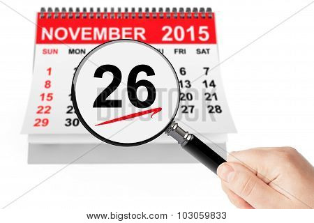 Thanksgiving Day Concept. 26 November 2015 Calendar With Magnifier