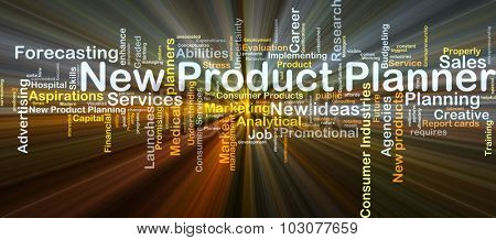 Background concept wordcloud illustration of new product planner glowing light