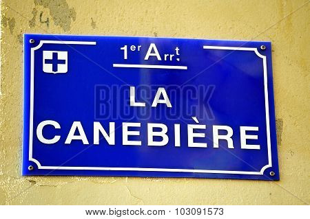 Street Sign Canebière In Marseille