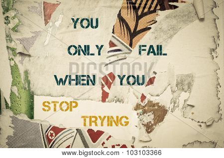 Inspirational Message - You Only Fail When You Stop Trying