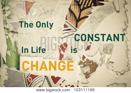 Inspirational Message - The Only Constant In Life Is Change