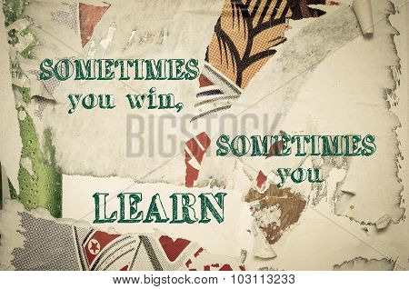 Inspirational Message - Sometimes You Win, Sometimes You Learn