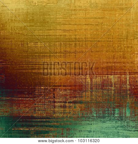 Abstract composition on textured, vintage background with grunge stains. With different color patterns: yellow (beige); brown; green; cyan