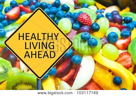 Yellow Roadsign With Message Healthy Living Ahead